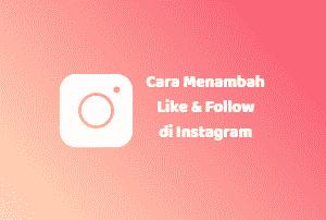 cara menambahkan likes dan followers di instagram