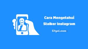 Cara Melihat Orang yang Stalking Instagram Kita